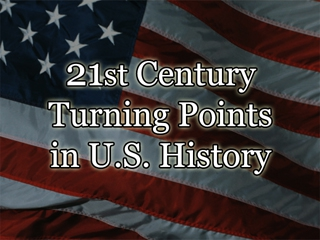 21st Century Turning Points in U.S. History (2000 - 2020)