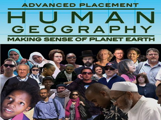 Advanced Placement Human Geography: Making Sense of Planet Earth