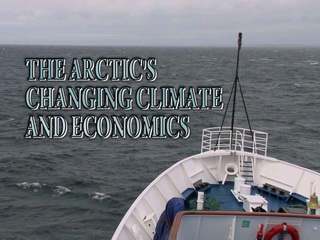 The Arctic's Changing Climate and Economics