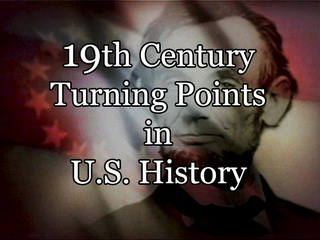 19th Century Turning Points in U.S. History