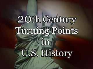 20th Century Turning Points in U.S. History