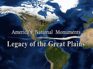 America's National Monuments: Legacy of the Great Plains